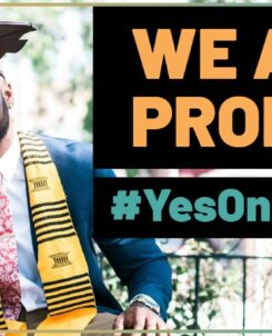 a man in a graduation gown smiling at the camera with the words We Are Prop 16, #YesOnProp16 next to him