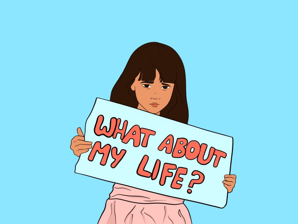 """graphic of a young latina girl wearing a pink dress holding a sign that says """"What about my life?'"""