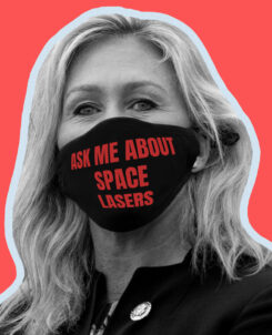 Graphic of Marjorie Taylor Greene wearing a mask that says ask me about space lasers